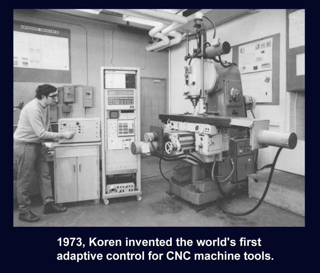 The first steps in reconfigurable manufacturing systems: Koren with the world's first adaptive control for CNC machine tools.