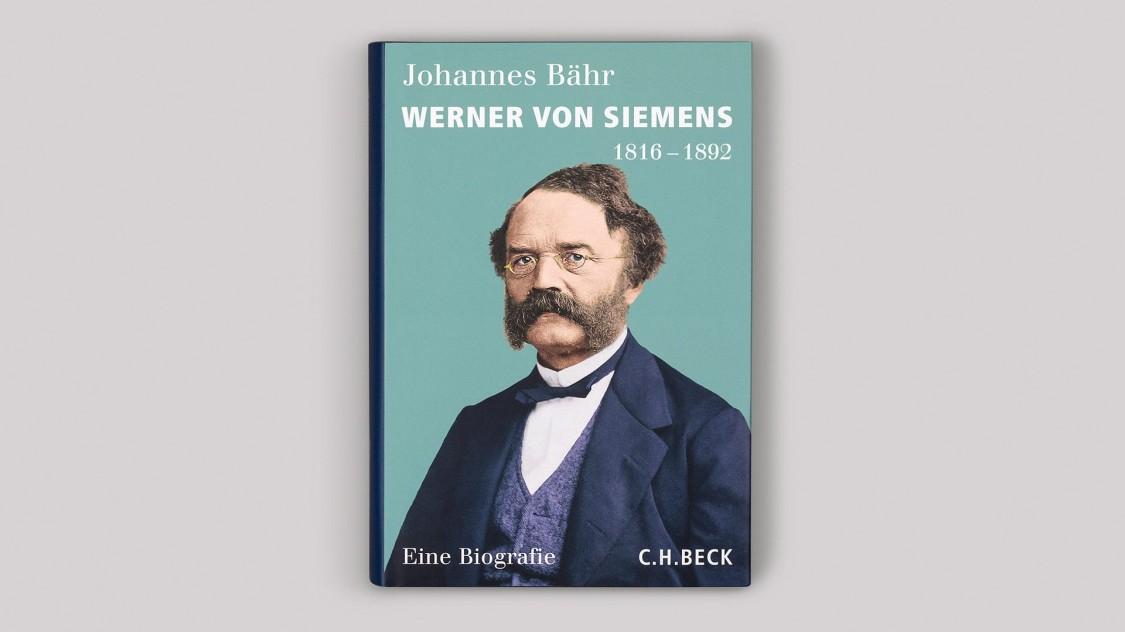 Werner von Siemens 1816–1892. Eine Biografie