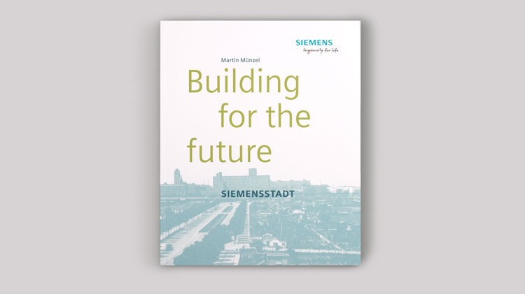 Building for the future. Siemensstadt