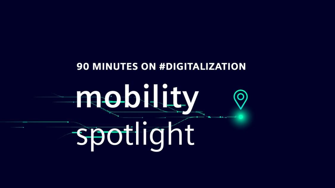 Mobility Spotlight das virtuelle Event von Siemens Mobility