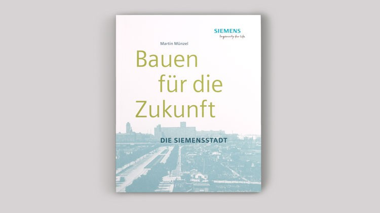 ZEITREISEN, Band 1: Bauen für die Zukunft. Die Siemensstadt