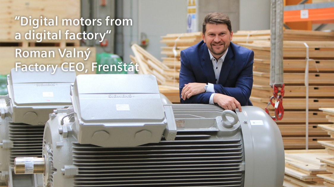 """Digital motors from a digital factory"" - Roman Valný Factory CEO, Frenstát"