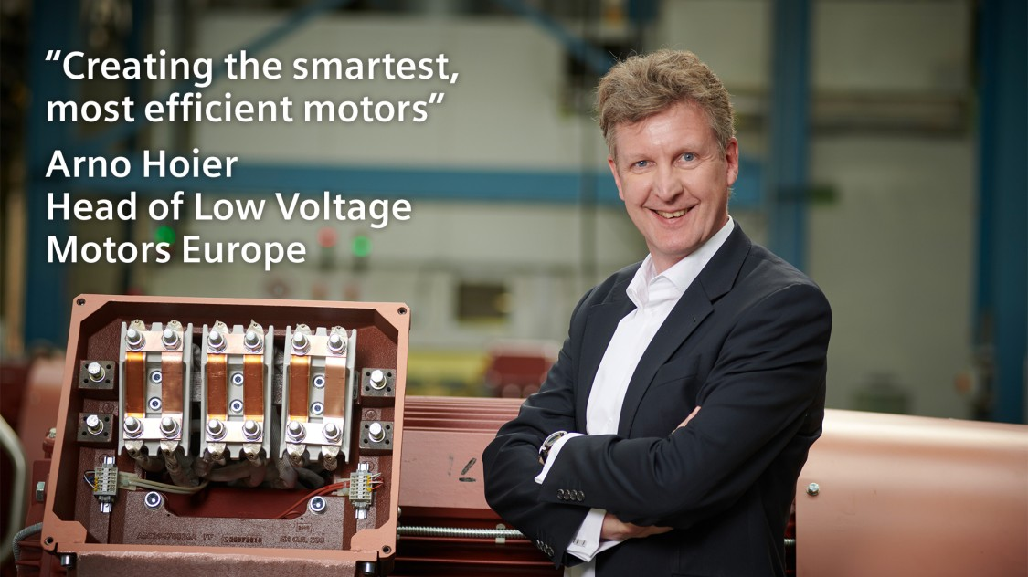 """Creating the smartest, most efficient motors"" - Arno Hoier Head of Low Voltage Motors Europe"