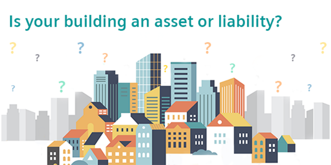Is your building an assset or liability?