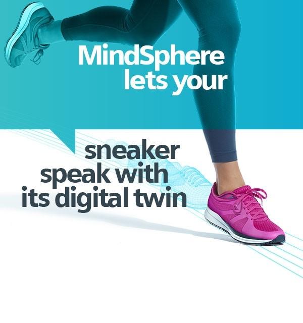 MindSphere позволяет вашим кроссовкам общаться с их цифровыми двойниками