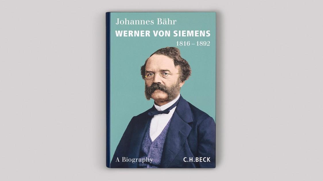 Werner von Siemens 1816–1892. A Biography