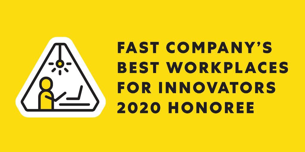 Fast Company's 100 Best Workplaces for Innovators.