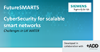 FutureSMART5 | CyberSecurity for scalable smart networks - Challenges in UK Water