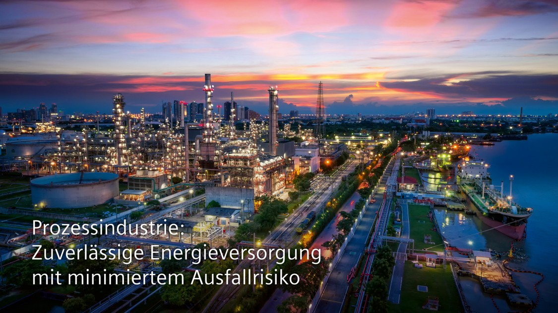 Prozessindustrie: Zuverlässige Energieversorgung mit minimiertem Ausfallrisiko