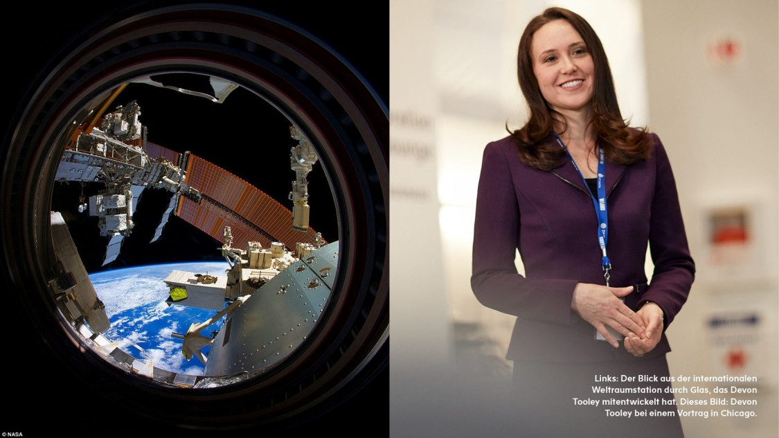 Der Blick aus der internationalen Weltraumstation durch Glas, das Devon Tooley mitentwickelt hat.