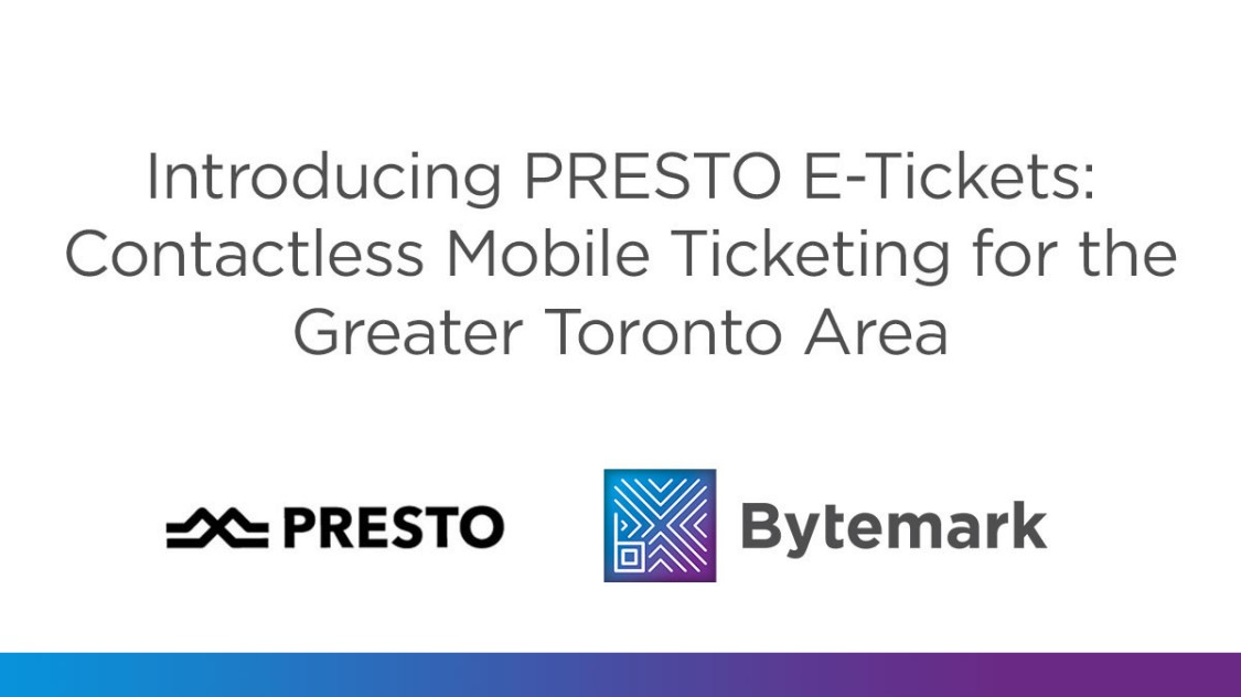 Introducing Presto E-Tickets: Contactless Mobile Ticking for the Greater Toronto Area text image with Preto and Bytemark logos
