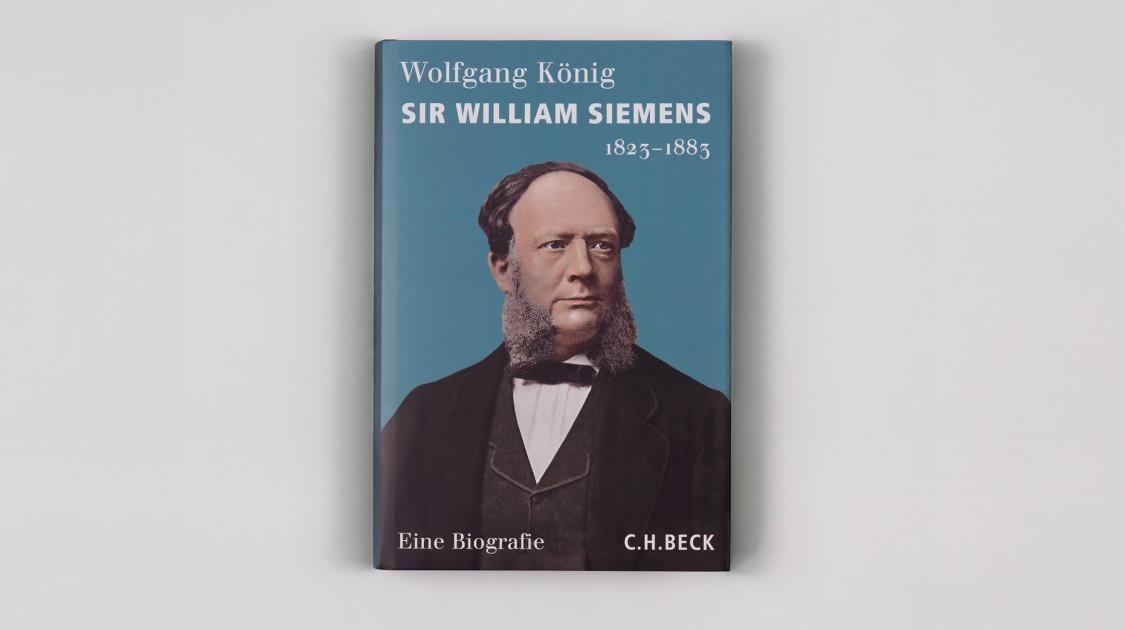 Sir William Siemens 1823–1883. Eine Biografie
