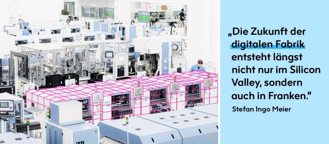 Zitat: Die Zukunft der digitalen Fabrik entsteht längst nicht nur im Silicon Valley, sondern auch in Franken.