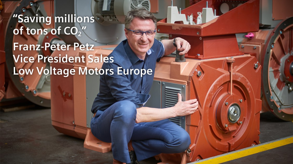 """Saving millions of tons of CO2"" - Franz-Peter Petz Vice President Sales Low Voltage Motors Europe"